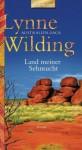 Land meiner Sehnsucht: Australien-Saga (German Edition) - Lynne Wilding, Barbara Schnell