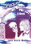The Plague Year: A Novel - John Wells