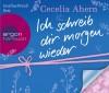 Ich schreib dir morgen wieder - Cecelia Ahern, Josefine Preuß, Christine Strüh