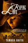 Roping Love - Tamara Hoffa