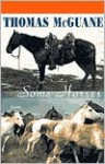 Some Horses: Essays - Thomas McGuane, Buckeye Blake