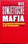 Die Sowjetische Mafia: Organisiertes Verbrechen in der Sowjetunion - Arkadi Waksberg, Bernd Rullkötter