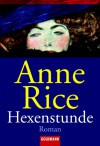 Hexenstunde - Anne Rice