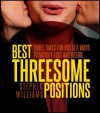 Best Threesome Positions: Three Times Fun Hot Sex Ways To Satisfy Lust and Desire - Stephen Williams