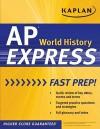 Kaplan AP World History Express - Kaplan Inc., Kaplan Inc.