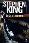 Jogo Perigoso - Lia Wyler, Stephen King