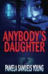 Anybody's Daughter (Angela Evans #2) - Pamela Samuels Young