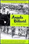 Angola Beloved - T. Ernest Wilson