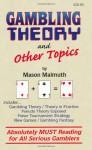 Gambling Theory and Other Topics - Mason Malmuth