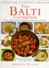 Balti Cookbook: Fast, Simple And Delicious Stir Fry Curries - Shehzad Husain