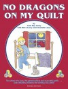 No Dragons on My Quilt: Revised Edition - Jean Ray Laury