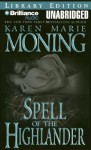 Spell of the Highlander - Karen Marie Moning