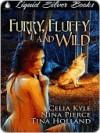 Furry, Fluffy and Wild - Celia Kyle, Nina Pierce, Tina Holland
