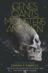 Genes, Giants, Monsters, and Men: The Surviving Elites of the Cosmic War and Their Hidden Agenda - Joseph P. Farrell