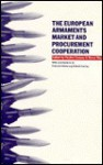 The European Armaments Market and Procurement Cooperation - Simon May, Pauline Creasey