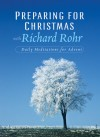 Preparing for Christmas: Daily Reflections for Advent - Richard Rohr