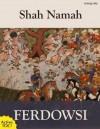The Shah Namah: The Epic of Kings (with Active TOC) - HAKIM ABOL-GHASEM FERDOWSI TOOSI, MEHMET GOK, Helen Zimmern