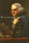 The Life of Benjamin Franklin: Journalist, 1706-1730 - J.A. Leo Lemay