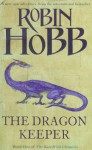 The Dragon Keeper (The Rain Wild Chronicles, #1) - Robin Hobb