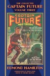 The Collected Captain Future, Volume Three - Edmond Hamilton, Stephen Haffner, Earle K. Bergey, H.W. Wessolowski