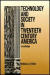 Tech & Society in 20th Century America - Randall E. Stross