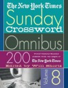 The New York Times Sunday Crossword Omnibus Volume 8: 200 World-Famous Sunday Puzzles from the Pages of The New York Times (New York Times Sunday Crosswords Omnibus) - The New York Times, Will Shortz, The New York Times