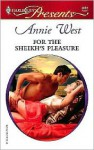 For the Sheikh's Pleasure - Annie West