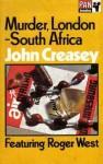 Murder, London-South Africa - John Creasey