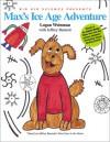 Max's Ice Age Adventure - Logan Weinman, Jeffrey Bennett