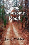 Long Lonesome Road - Jerry J. Wilcher