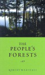 The People's Forests - Robert Marshall, Douglas K. Midgett, Mike Dombeck