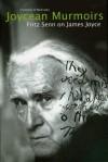 Joycean Murmoirs: Fritz Senn on James Joyce - Fritz Senn
