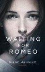 Waiting for Romeo - Diane Mannino