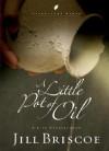 A Little Pot of Oil: A Life Overflowing - Jill Briscoe