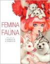 Femina and Fauna: The Art of Camilla d'Errico - Camilla d'Errico