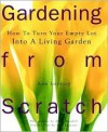 Gardening from Scratch - Ann Lovejoy, Allan Mandell