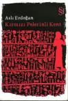 Kırmızı Pelerinli Kent - Aslı Erdoğan