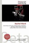 Rachel Ward - Lambert M. Surhone, Susan F. Marseken