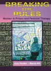 Breaking the Rules - Judy Harden, Marcia Hill, Gloria Hamilton, Tammy Sutterfield, Sandra Enos, Dominik Morgan, Carol Lee O'Hara Pepi, Kathy Boudin, Verna J. Tuesday, Stephanie S. Covington, Beth Merriam, Susan T. Marcus-Mendoza, Susan D. Phillips, Jody Klein-Saffran, Faith Lutze, Nancy J.