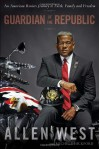 American Ronin: Conservative Guardian of Our Republic - Allen West