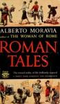 Roman Tales - Alberto Moravia