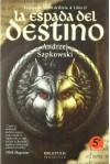 La Espada del Destino (La Saga de Geralt de Rivia, #2) - José María Faraldo, Andrzej Sapkowski