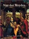 Van Der Weyden - Lorne Campbell