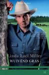 Wuivend gras - Linda Lael Miller, Mieke Trouw
