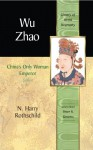 Wu Zhao: China's Only Female Emperor - N. Harry Rothschild, Peter N. Stearns
