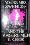 Young Mrs Cavendish and the Kaiser's Men - K.K. Beck