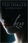 Beso (Spanish Edition) - Ted Dekker, Erin Healy