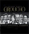 Arthur Marx's Groucho: A Photographic Journey - Arthur Marx, Frank Ferrante