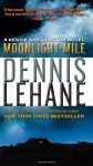 Moonlight Mile: A Kenzie and Gennaro Novel - Dennis Lehane