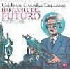 Guillermo González Camarena: Habitante Del Futuro - Jaime Muñoz Vargas, Jorge Alderete